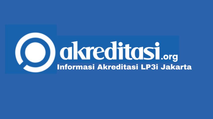 Akreditasi LP3i Jakarta