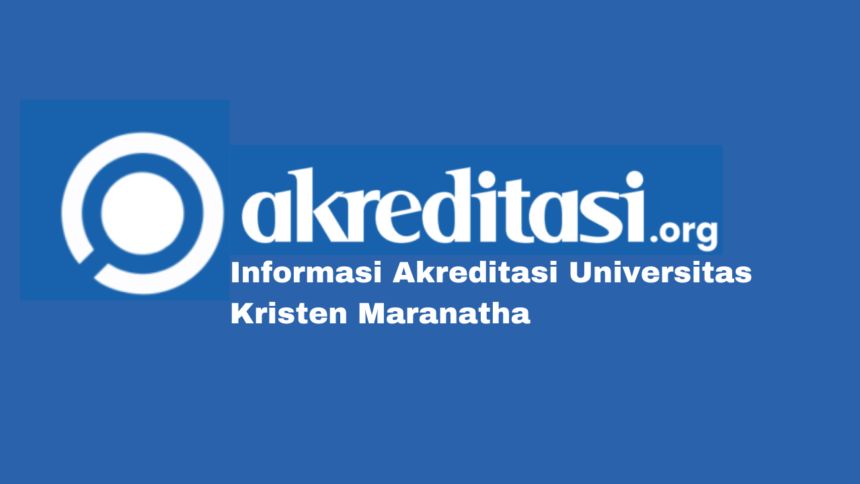 Akreditasi Universitas Kristen Maranatha