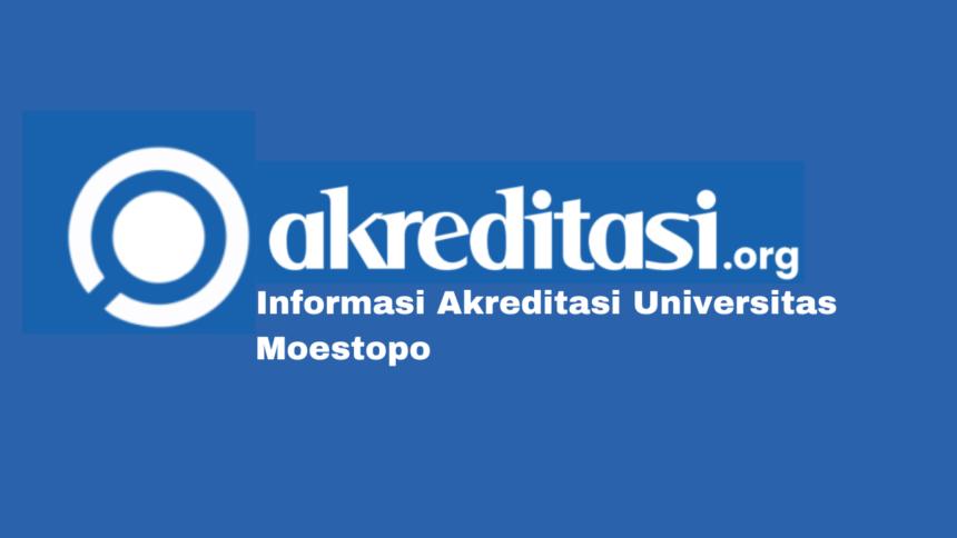 Akreditasi Universitas Moestopo